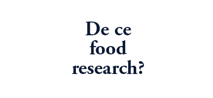 De ce food research?
